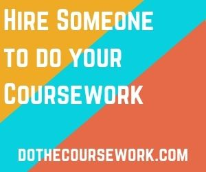 Hire Someone to do your Coursework
