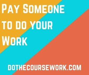 Pay Someone to do your Work